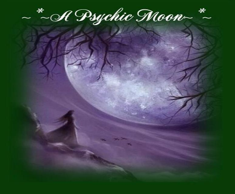 Psychic Moon - Psychic Sensitive, Clairvoyant and Spiritual